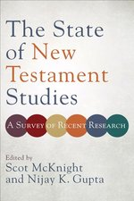 State of New Testament Studies a Survey of Recent Research