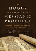 Moody Handbook of Messianic Prophecy Studies & Expositions of the Messiah in the Old Testament