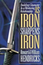 As Iron Sharpens Iron Building Character in a Mentoring Relationship