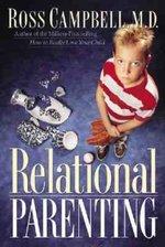 RELATIONAL PARENTING RAISING GOOD KIDS