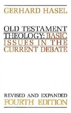 Old Testament Theology Basic Issues in the Current Debate Revised