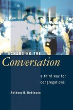 CHANGING THE CONVERSATION A THIRD WAY FO