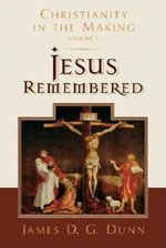 Jesus Remembered Christianity in the Making Vol I