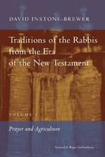 Prayer & Agriculture Traditions of the Rabbis from the Era of the New Testament Volume 1 OP!