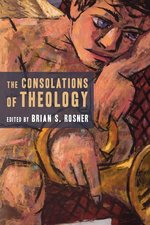 CONSOLATIONS OF THEOLOGY