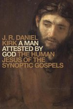 Man Attested by God the Human Jesus of the Synoptic Gospels