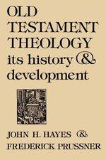 OT THEOLOGY ITS HISTORY & DEVELOPMENT