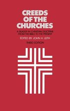 CREEDS OF THE CHURCHES 3RD EDITION