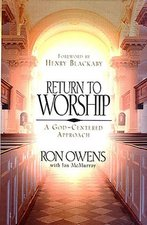 RETURN TO WORSHIP GOD CENTERED APPROACH OP!!