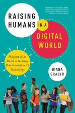 Raising Humans in a Digital World Helping Kids Build a Healthy Relationship with Technology