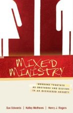 Mixed Ministry Working Together as Brothers & Sisters in an Oversexed Society
