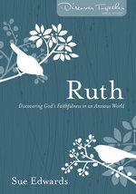 Ruth Discovering Gods Faithfulness in an Anxious World