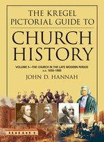 Kregel Pictorial Guide to Church History Volume 5