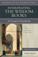 Interpreting the Wisdom Books an Exegetical Handbook