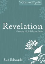 Revelation Discovering Life for Today & Eternity Discover Together Bible Study Series