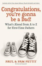 Congratulations Youre Gonna Be a Dad Whats Ahead from A to Z for First Time Fathers (Revised Expanded)