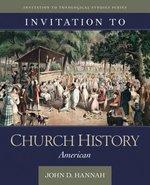Invitation to Church History American Volume 2