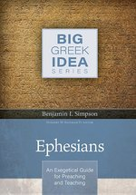 Ephesians an Exegetical Guide for Preaching & Teaching