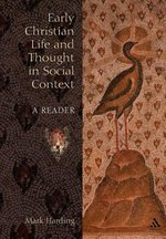 Early Christian Life and Thought in Social Context: A Reader (Biblical Seminar)
