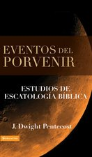 Eventos del Porvenir Eventos de Escatología Bíblica