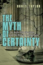 Myth of Certainty the Reflective Christian the Risk of Commitment