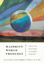 Majority World Theology Christian Doctrine in Global Context