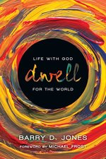 Dwell Life with God for the World