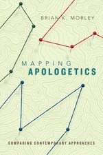 Mapping Apologetics Comparing Contemporary Approaches