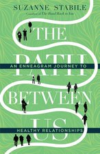 Path Between Us an Enneagram Journey to Healthy Relationships