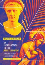 Introduction to the New Testament Contexts Methods & Ministry Formation