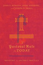 Pastoral Rule for Today Reviving an Ancient Practice