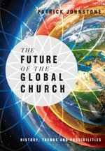 Future of the Global Church History Trends & Possiblities OP!!!