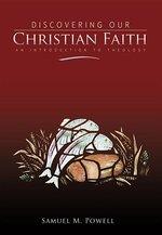 DISCOVERING OUR CHRISTIAN FAITH