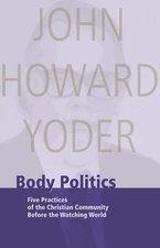 BODY POLITICS 5 PRACTICES OF THE CHRISTI