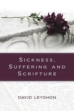 SICKNESS SUFFERING & SCRIPTURE