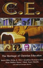 CE THE HERITAGE OF CHRISTIAN EDUCATION