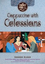 Cappuccino with Colossians Coffee Cup Bible Studies