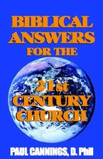 BIBLICAL ANSWERS FOR THE 21ST CENTURY