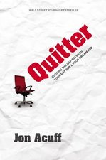 Quitter Closing the Gap Between Your Day Job & Your Dream Job