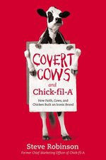 Covert Cows & Chick Fil A How Faith Cows & Chicken Built an Iconic Brand