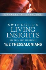 1 & 2 Thessalonians Swindolls Living Insights New Testament Commentary