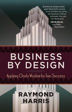 Business by Design Applying Gods Wisdom for True Success