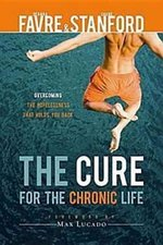 CURE FOR THE CHRONIC LIFE OVERCOMING THE