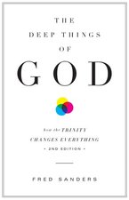 Deep Things of God How the Trinity Changes Everything 2nd Edition