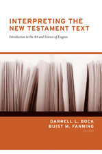 Interpreting the New Testament Text Introduction to the Art and Science of Exegesis Redesign