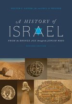 History of Israel Revised Edition From the Bronze Age Through the Jewish Wars