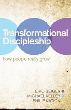 Transformational Discipleship How People Really Grow