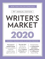 Writers Market 2020 the Most Trusted Guide to Getting Published