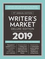 Writers Market Deluxe Edition 2019 the Most Trusted Guide to Getting Published