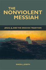 NONVIOLENT MESSIAH JESUS Q AND THE ENOCHIC TRADITION